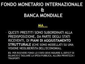 FMI E BANCA MONDIALE...CONTROINDICAZIONI