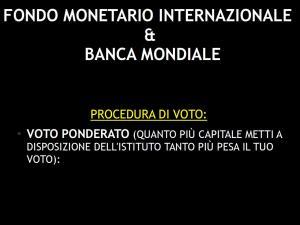 FMI E BANCA MONDIALE - PROCEDURA DI VOTO