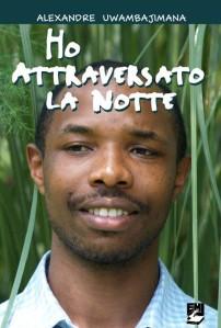"""Ho attraversato la notte"" - Autobiografia di Alexander Uwambajimana"